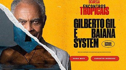 Show de Gilberto Gil e BaianaSystemde graça está com inscrições abertas