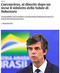 """Corriere della Sera: A publicação italiana reforçou a """"incompatibilidade"""" entre o ministro e o presidente. O Corriere lembrou que Teich é o segundo a deixar a pasta durante a pandemia"""