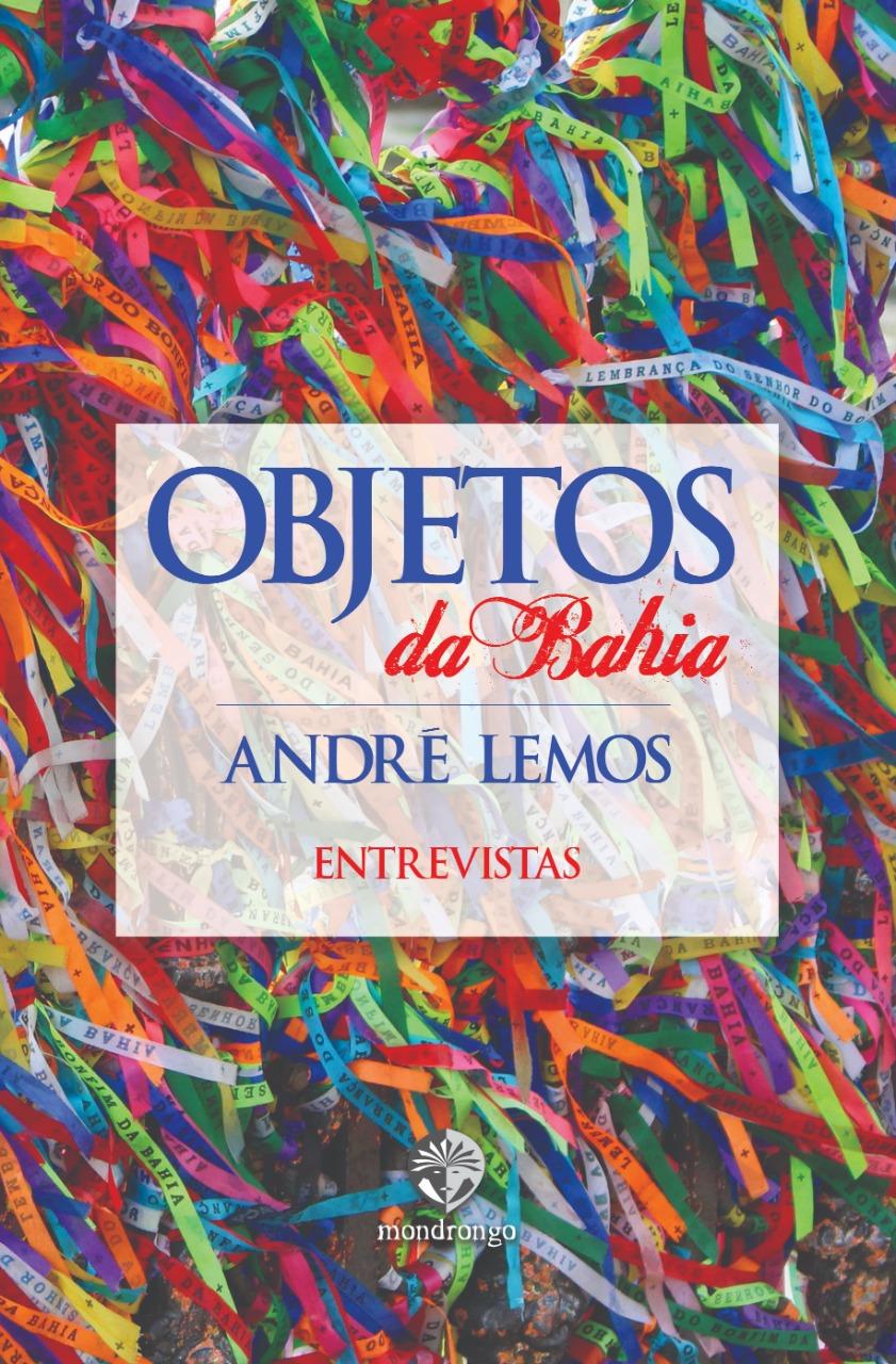 Capa do livro Objetos da Bahia – Entrevistas (Editora Mondrongo | 128 páginas | R$ 39)